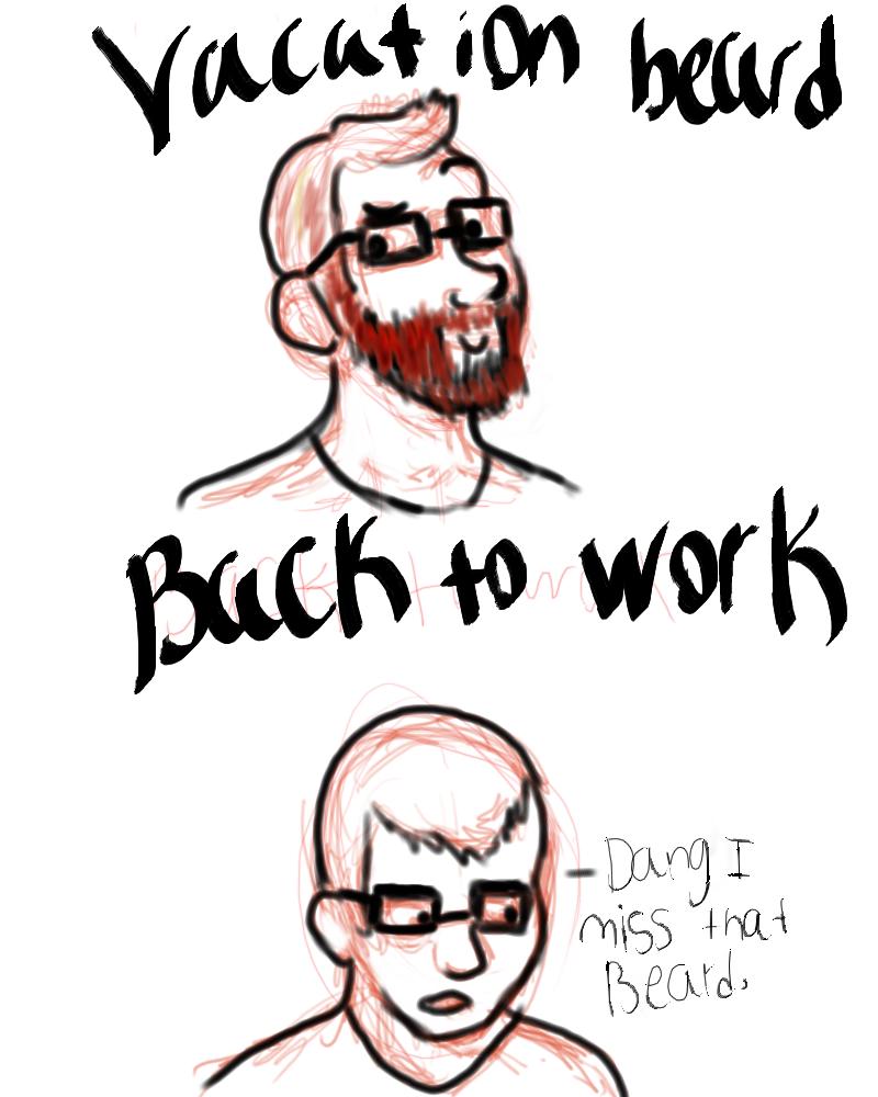 vacation beard.